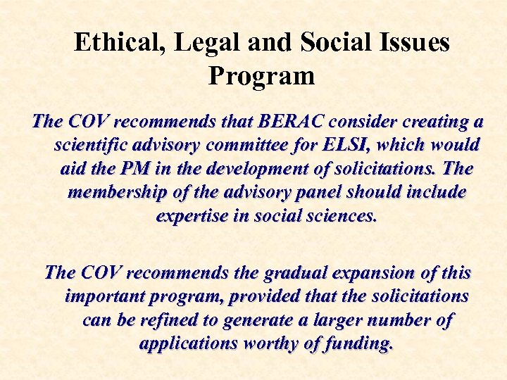 Ethical, Legal and Social Issues Program The COV recommends that BERAC consider creating a