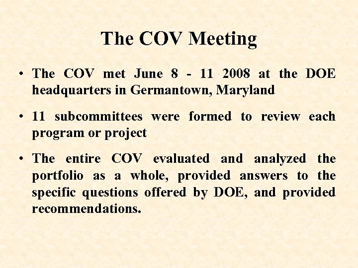 The COV Meeting • The COV met June 8 - 11 2008 at the