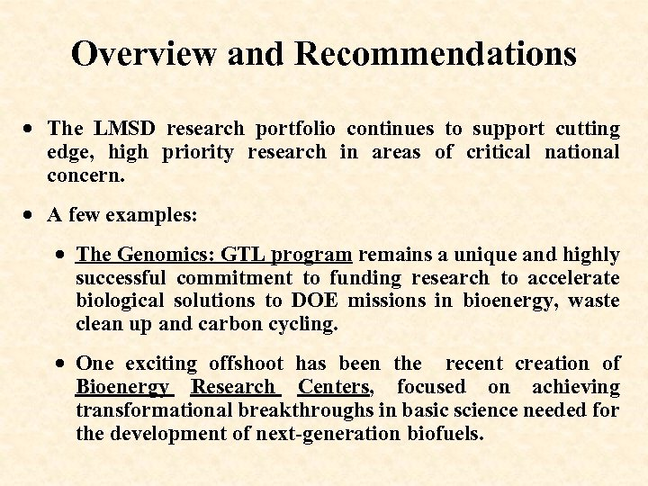 Overview and Recommendations · The LMSD research portfolio continues to support cutting edge, high