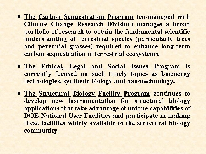 · The Carbon Sequestration Program (co-managed with Climate Change Research Division) manages a broad