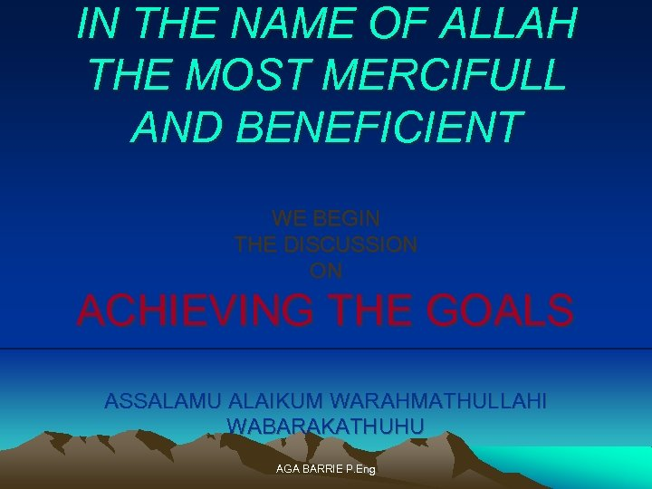 IN THE NAME OF ALLAH THE MOST MERCIFULL AND BENEFICIENT WE BEGIN THE DISCUSSION