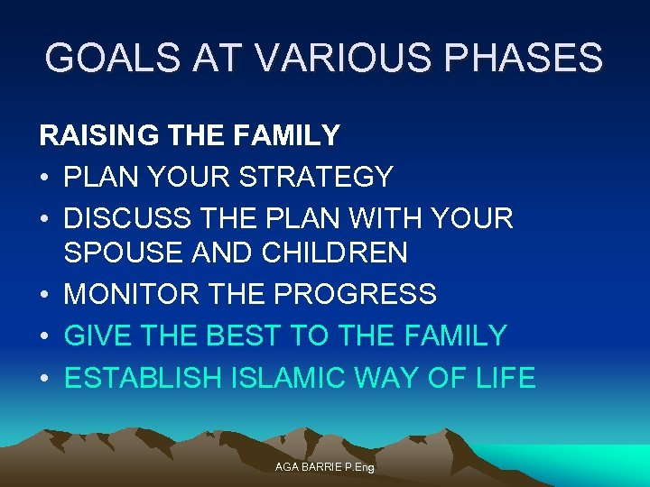 GOALS AT VARIOUS PHASES RAISING THE FAMILY • PLAN YOUR STRATEGY • DISCUSS THE