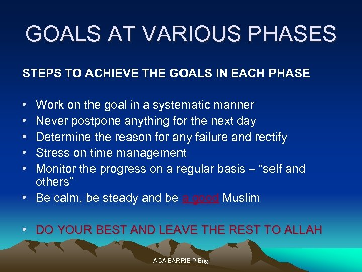 GOALS AT VARIOUS PHASES STEPS TO ACHIEVE THE GOALS IN EACH PHASE • •