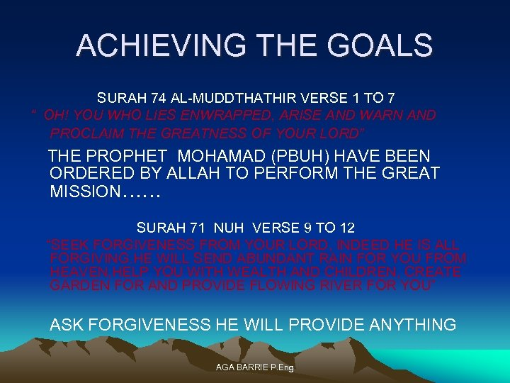 "ACHIEVING THE GOALS SURAH 74 AL-MUDDTHATHIR VERSE 1 TO 7 "" OH! YOU WHO"