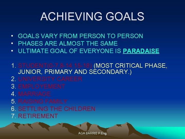 ACHIEVING GOALS • GOALS VARY FROM PERSON TO PERSON • PHASES ARE ALMOST THE