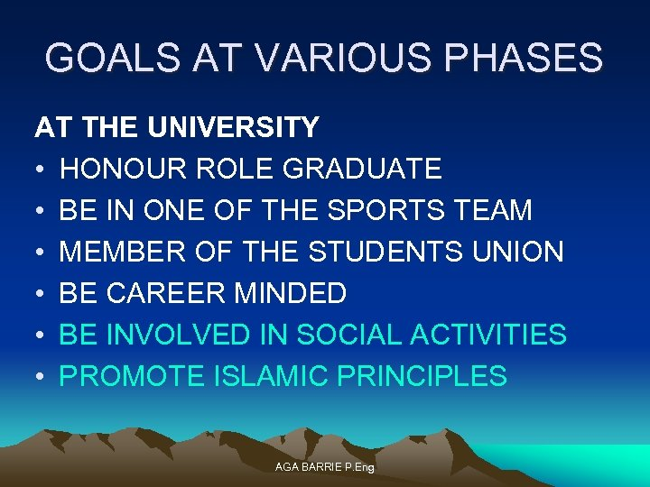GOALS AT VARIOUS PHASES AT THE UNIVERSITY • HONOUR ROLE GRADUATE • BE IN