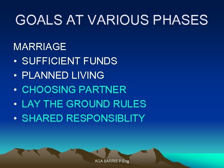GOALS AT VARIOUS PHASES MARRIAGE • SUFFICIENT FUNDS • PLANNED LIVING • CHOOSING PARTNER