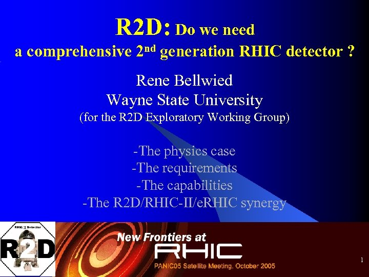 R 2 D: Do we need a comprehensive 2 nd generation RHIC detector ?
