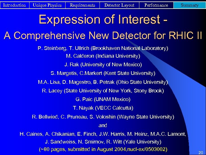 Introduction Unique Physics Requirements Detector Layout Performance Summary Expression of Interest A Comprehensive New
