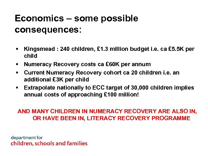 Economics – some possible consequences: § Kingsmead : 240 children, £ 1. 3 million