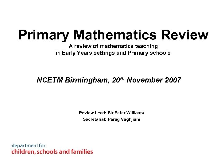 Primary Mathematics Review A review of mathematics teaching in Early Years settings and Primary