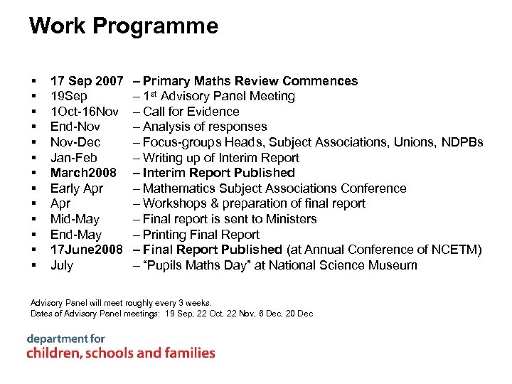 Work Programme § § § § 17 Sep 2007 19 Sep 1 Oct-16 Nov
