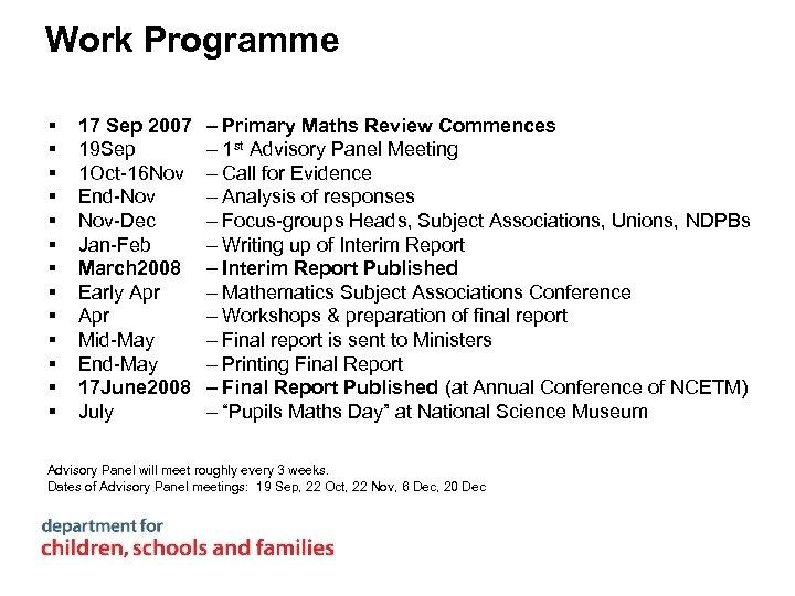 Work Programme § § § § 17 Sep 2007 19 Sep 1 Oct-16 Nov