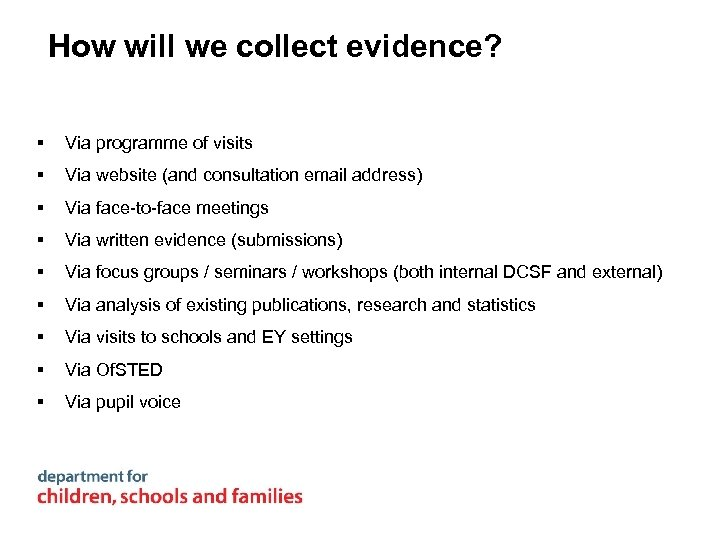 How will we collect evidence? § Via programme of visits § Via website (and