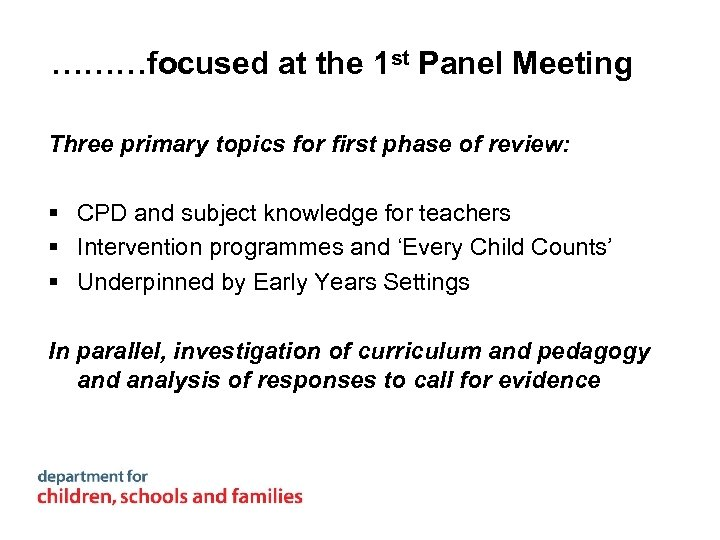 ………focused at the 1 st Panel Meeting Three primary topics for first phase of