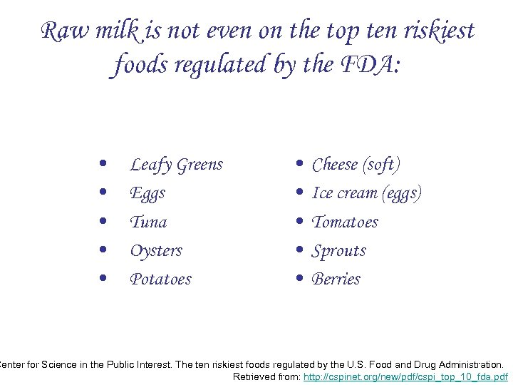 Raw milk is not even on the top ten riskiest foods regulated by the