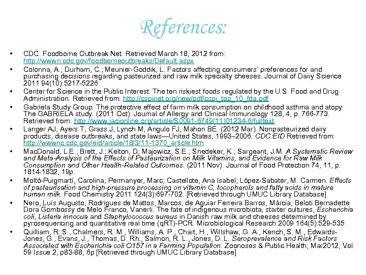 References: • • • CDC. Foodborne Outbreak Net. Retrieved March 18, 2012 from: http: