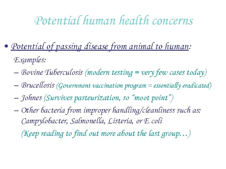 Potential human health concerns • Potential of passing disease from animal to human: Examples: