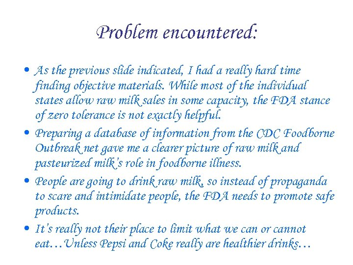 Problem encountered: • As the previous slide indicated, I had a really hard time