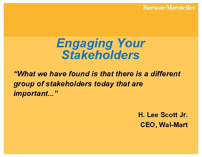 """Engaging Your Stakeholders """"What we have found is that there is a different group"""