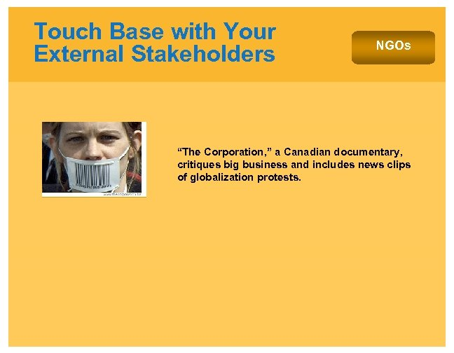 """Touch Base with Your External Stakeholders NGOs """"The Corporation, """" a Canadian documentary, critiques"""