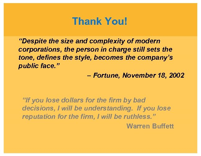 """Thank You! """"Despite the size and complexity of modern corporations, the person in charge"""