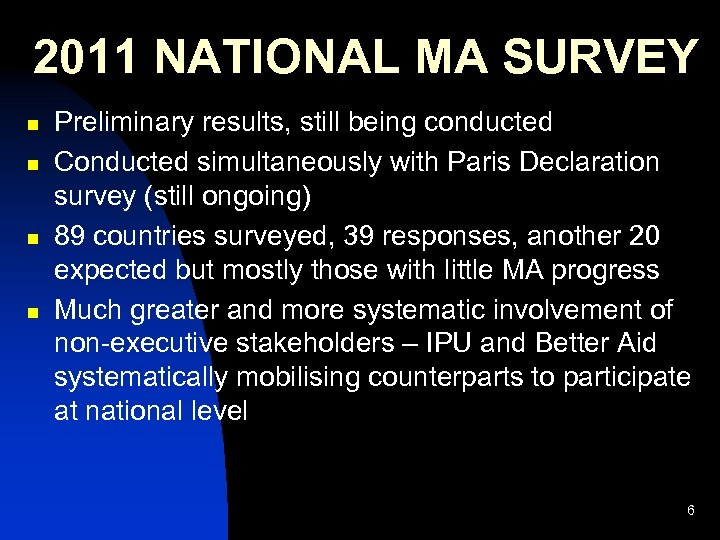 2011 NATIONAL MA SURVEY n n Preliminary results, still being conducted Conducted simultaneously with