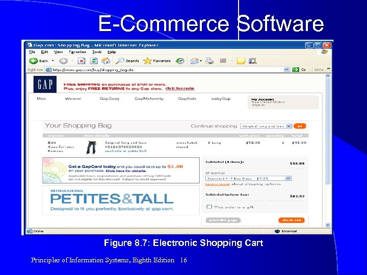 E-Commerce Software Figure 8. 7: Electronic Shopping Cart Principles of Information Systems, Eighth Edition