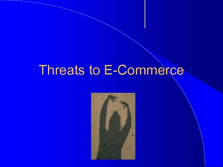 Threats to E-Commerce