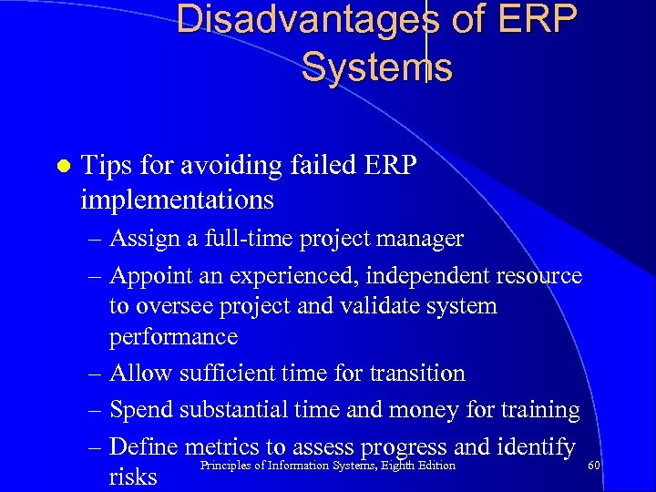 Disadvantages of ERP Systems l Tips for avoiding failed ERP implementations – Assign a