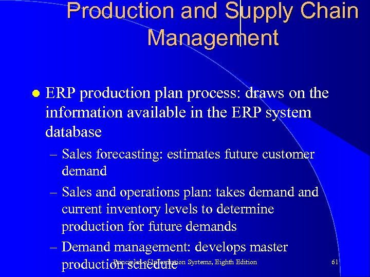 Production and Supply Chain Management l ERP production plan process: draws on the information