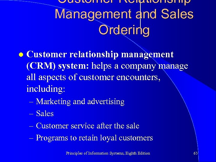 Customer Relationship Management and Sales Ordering l Customer relationship management (CRM) system: helps a