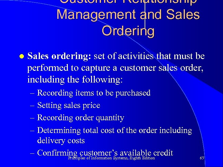 Customer Relationship Management and Sales Ordering l Sales ordering: set of activities that must