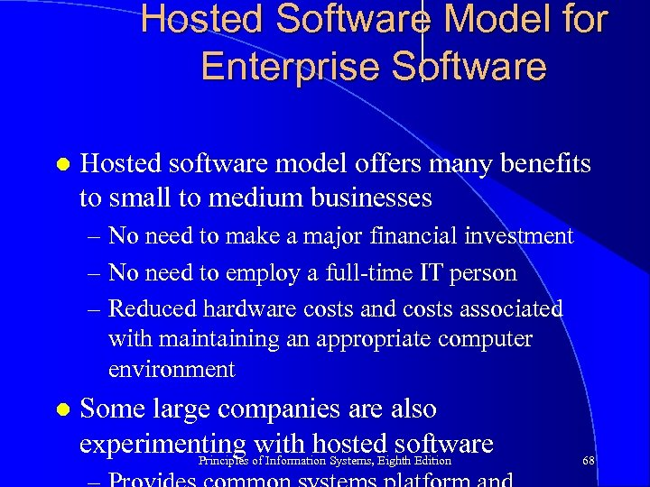 Hosted Software Model for Enterprise Software l Hosted software model offers many benefits to