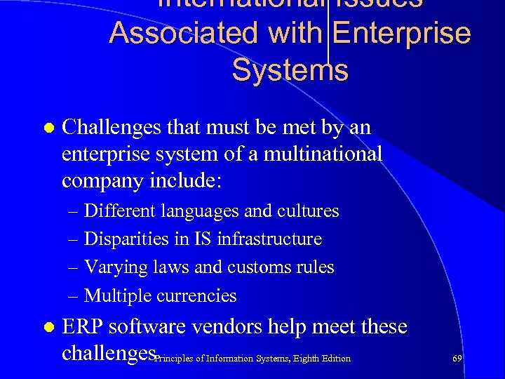 International Issues Associated with Enterprise Systems l Challenges that must be met by an