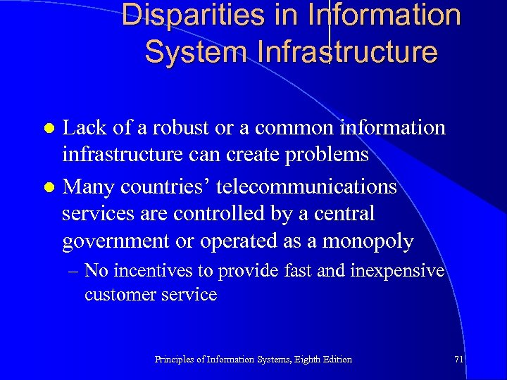 Disparities in Information System Infrastructure Lack of a robust or a common information infrastructure