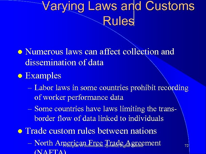 Varying Laws and Customs Rules Numerous laws can affect collection and dissemination of data