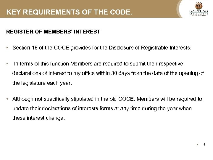 KEY REQUIREMENTS OF THE CODE. REGISTER OF MEMBERS' INTEREST • Section 16 of the