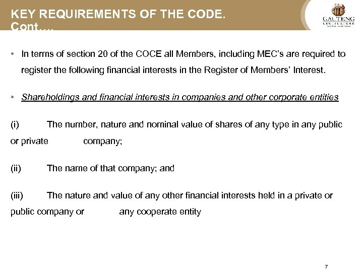 KEY REQUIREMENTS OF THE CODE. Cont…. • In terms of section 20 of the