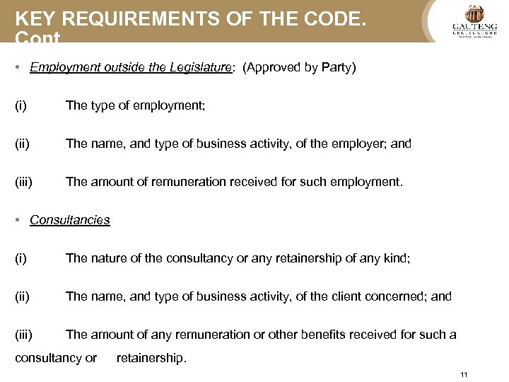 KEY REQUIREMENTS OF THE CODE. Cont…. • Employment outside the Legislature: (Approved by Party)