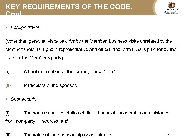 KEY REQUIREMENTS OF THE CODE. Cont…. • Foreign travel (other than personal visits paid