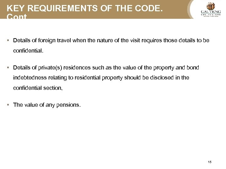 KEY REQUIREMENTS OF THE CODE. Cont…. § Details of foreign travel when the nature