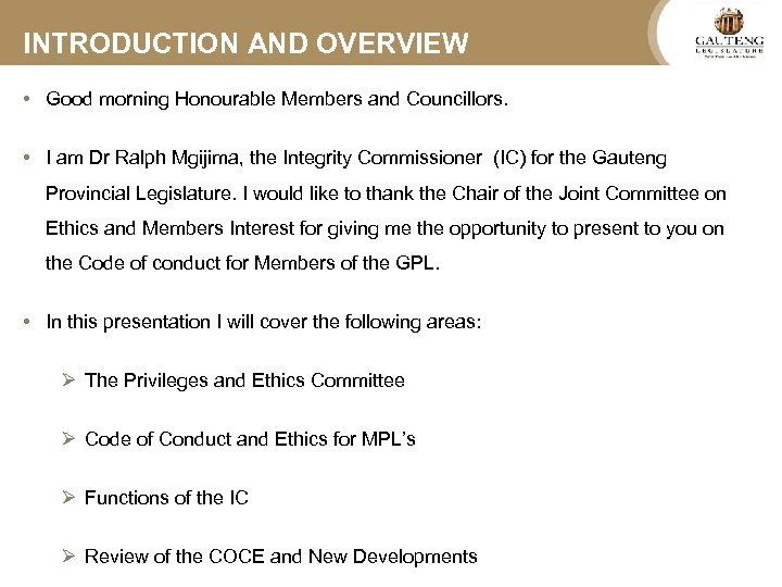 INTRODUCTION AND OVERVIEW • Good morning Honourable Members and Councillors. • I am Dr