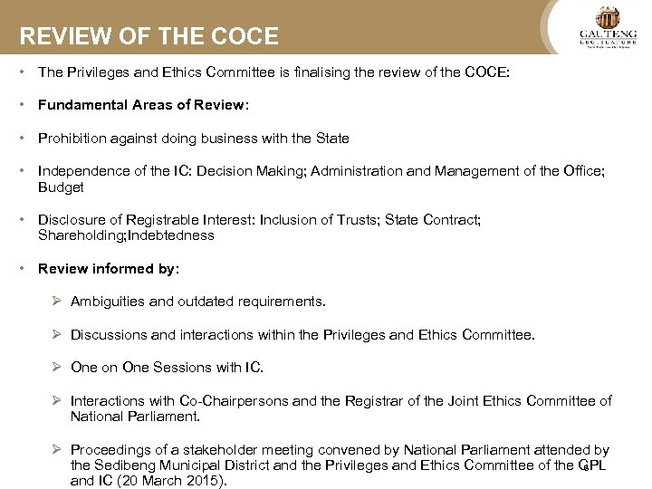 REVIEW OF THE COCE • The Privileges and Ethics Committee is finalising the review