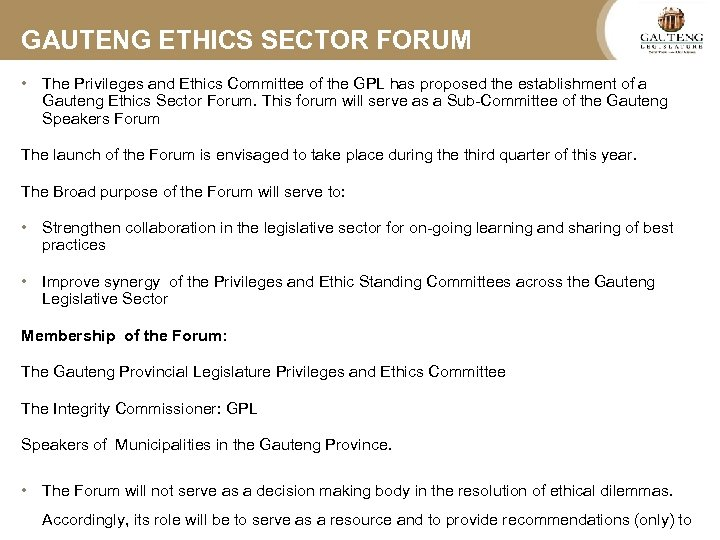 GAUTENG ETHICS SECTOR FORUM • The Privileges and Ethics Committee of the GPL has