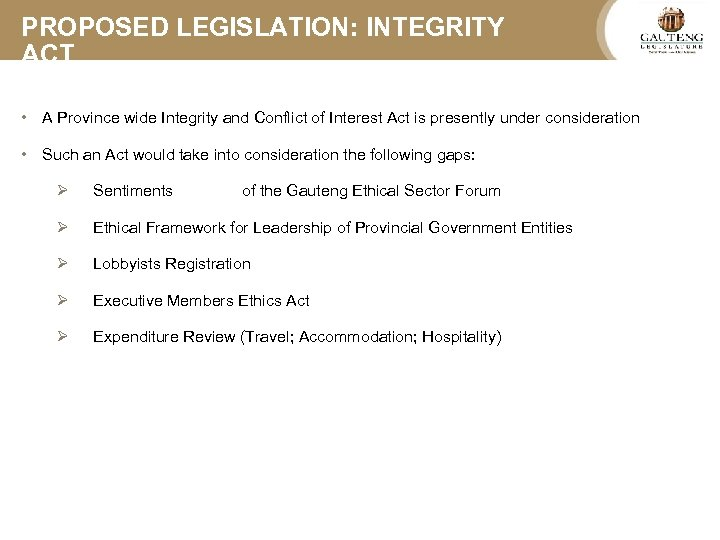 PROPOSED LEGISLATION: INTEGRITY ACT • A Province wide Integrity and Conflict of Interest Act