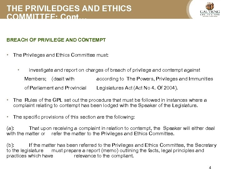 THE PRIVILEDGES AND ETHICS COMMITTEE: Cont… BREACH OF PRIVILEGE AND CONTEMPT • The Privileges