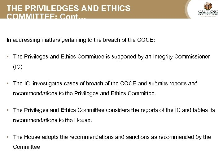 THE PRIVILEDGES AND ETHICS COMMITTEE: Cont… In addressing matters pertaining to the breach of
