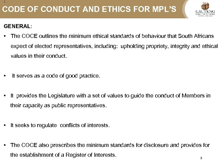 : CODE OF CONDUCT AND ETHICS FOR MPL'S GENERAL: • The COCE outlines the