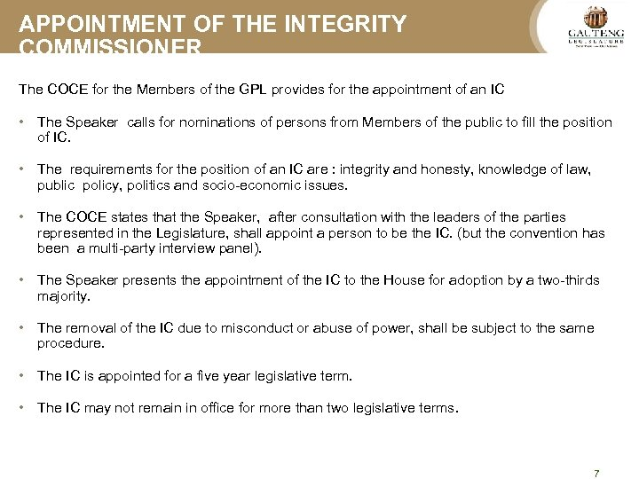 APPOINTMENT OF THE INTEGRITY COMMISSIONER The COCE for the Members of the GPL provides